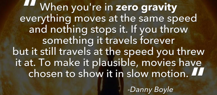 HOW FILMMAKERS LIKE DANNY BOYLE HANDLE ZERO GRAVITY